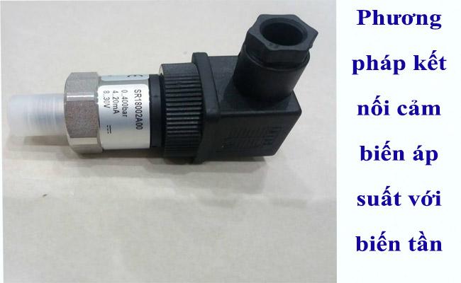 Kết nối cảm biến đo áp suất 4-20ma với biến tần